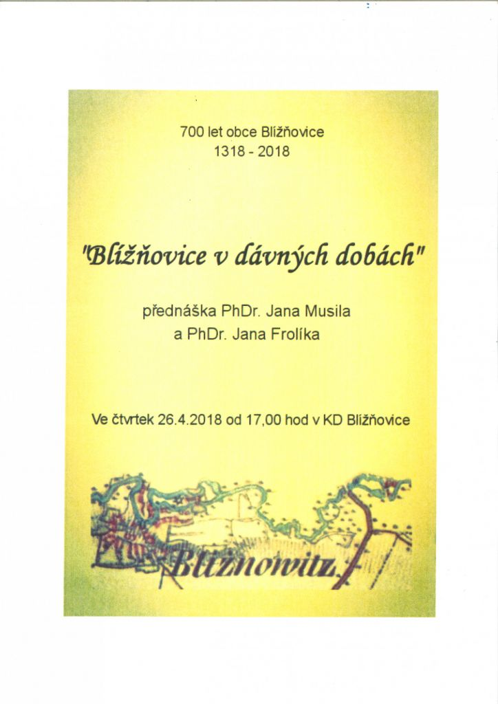 Blížňovice v dávných dobách - přednáška PhDr. Jana Musila a PhDr. Jana Frolíka  ve čtvrtek 26. 4. 2018  od 17 hodin v KD Blížňovice   1
